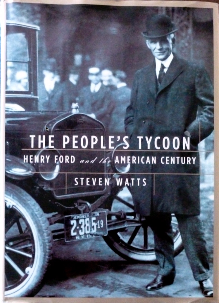 Henry Ford and the American Century The Peoples Tycoon